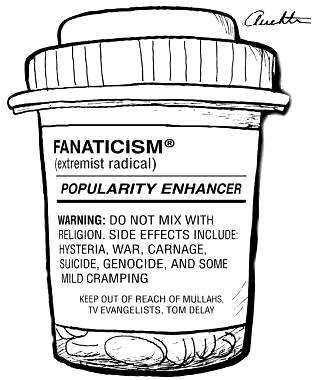 Fanaticism--the most dangerous drug