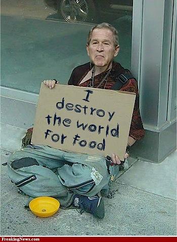 dubya-destroy-world-for-food.jpg