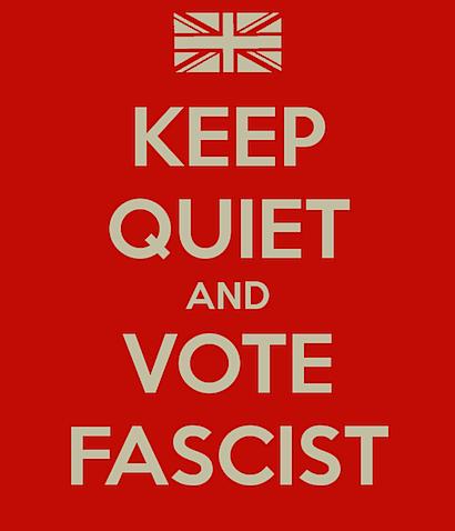 keep-quiet-and-vote-fascist.png