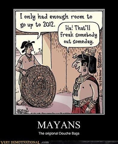 mayan-calendar-douchebags.jpg