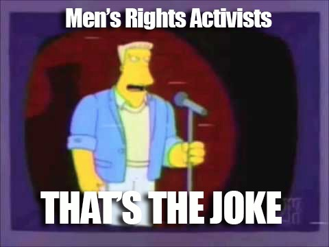 mens-rights-activists-thats-the-joke.jpg